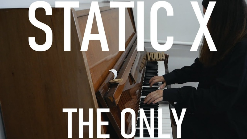 STATIC X THE ONLY Piano and Voice Cover