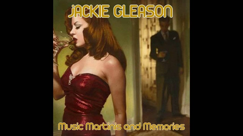 Jackie Gleason Music Martinis and Memories Medley Once in a While I Can't Get Started I Got