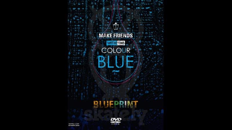 Blueprint Make Friends With The Colour Blue Bonus 1080p