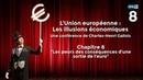 Les illusions économiques de l'UE Chapitre 8 Conférence de Charles Henri Gallois