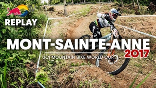 REPLAY: Mont-Sainte-Anne Downhill 2017   UCI MTB World Cup Throwback