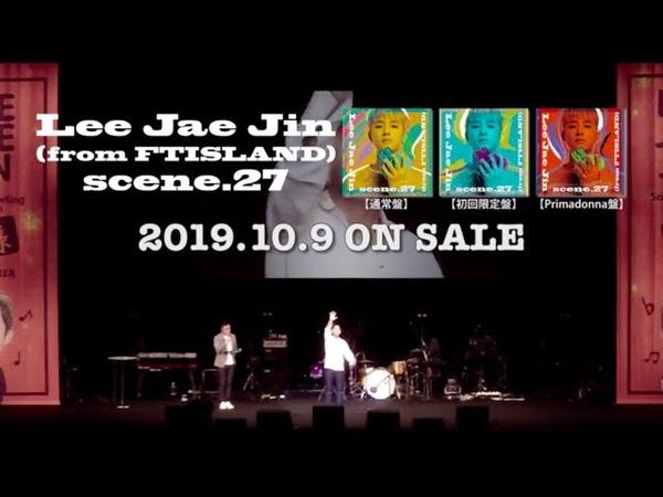LEE JAE JIN FTISLAND 『scene 27』preview DVD primadonna version