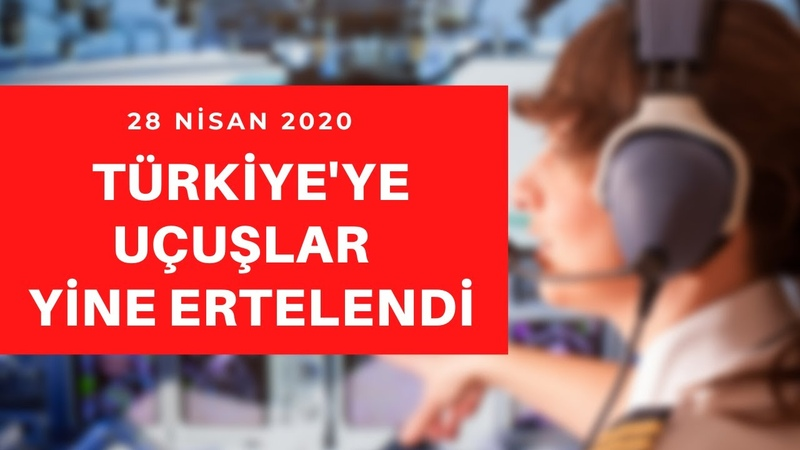 Türkiyeye uçuşlar yine ertelendi