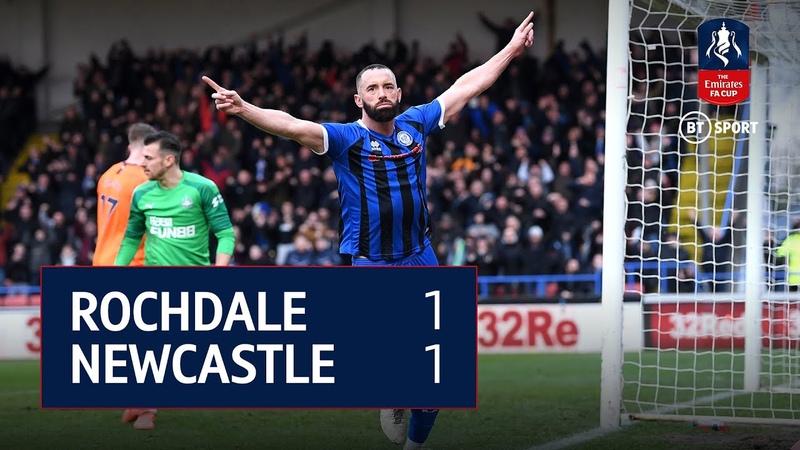 Rochdale v Newcastle 1 1 FA Cup Highlights