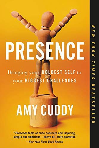 Amy Cuddy] Presence  Bringing Your Boldest Self t