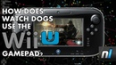 How Does Watch Dogs Use The Wii U GamePad