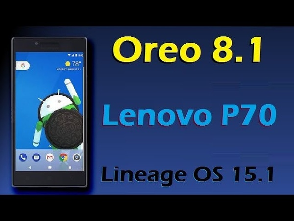 How to Update Android Oreo 8.1 in Lenovo P70 Lineage OS 15.1 Install and review