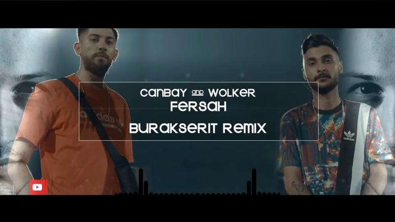Canbay Wolker - Fersah (Burak Şerit Remix)