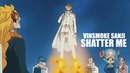 One Piece AMV - SHATTER ME | Vinsmoke Sanji