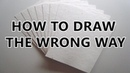 How To Draw The Wrong Way
