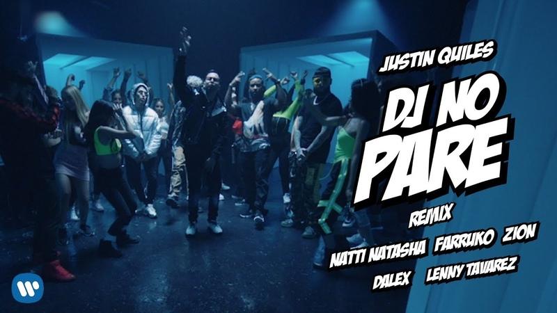 DJ No Pare REMIX Justin Quiles, Natti Natasha, Farruko ft Zion, Dalex, Lenny Tavárez (Official Vi