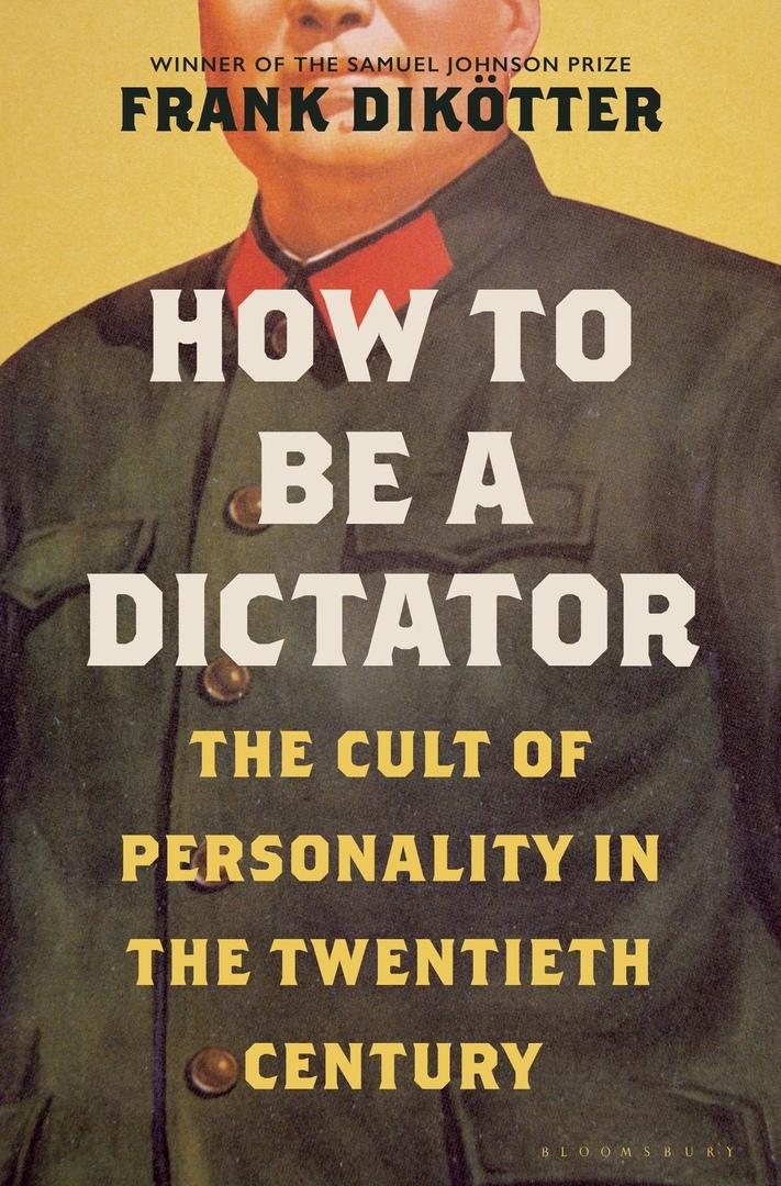 Frank Dikötter - How To Be a Dictator