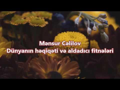 Mənsur Cəlilov - Dünyanın həqiqəti və aldadıcı fitnələri