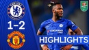 Chelsea 1-2 Manchester United | A Special Goal From Michy Batshuayi! | Carabao Cup Highlights