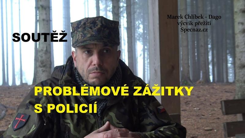 Problémové zážitky s POLICIÍ. Soutěž o vojenské věci z války.