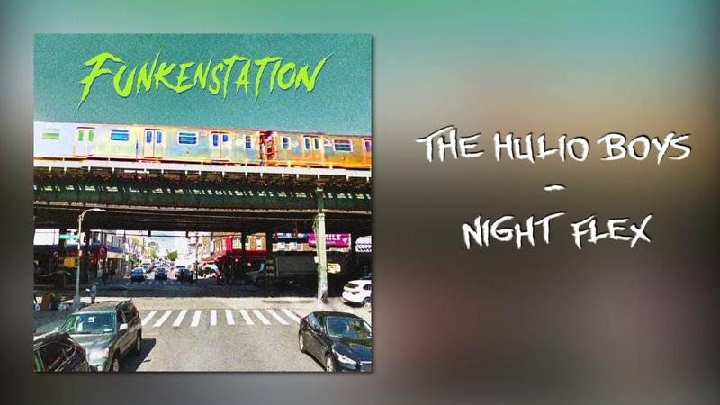 The Hulio Boys - Night Flex (Official Audio)