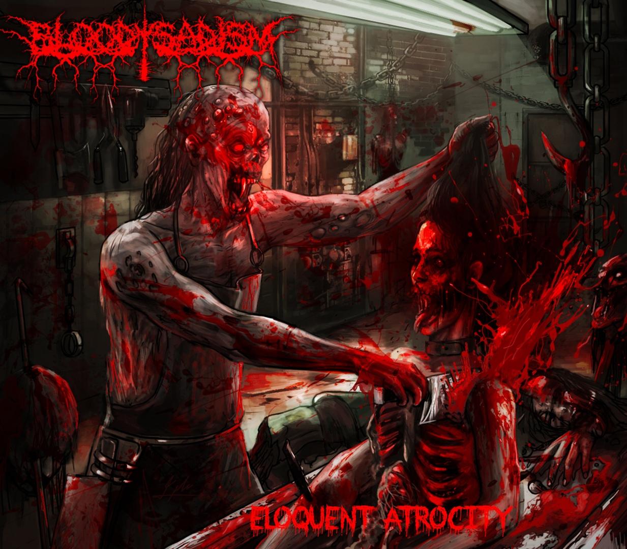 Bloody Sadism - Eloquent atrocity
