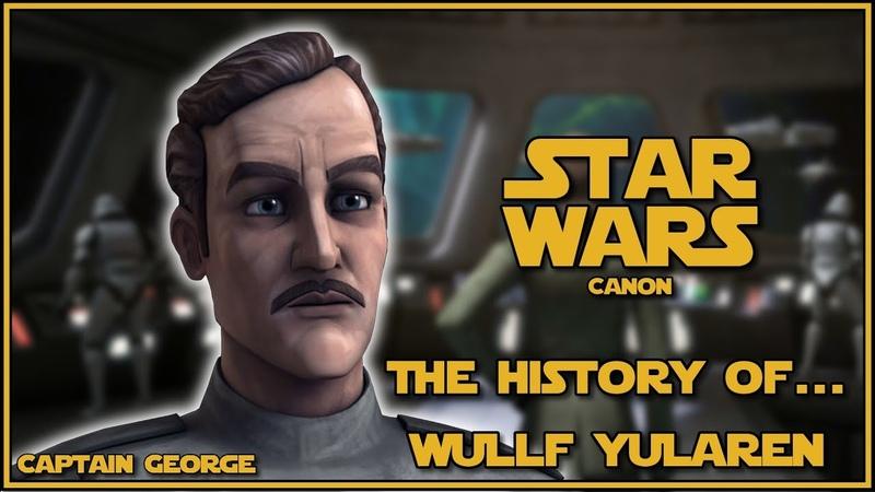 Star Wars Lore - The History of Wullf Yularen (Canon)