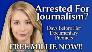 Reporter & Documentarian ARRESTED. Did The DEEP STATE Retaliate Against Millie Weaver? What We Know