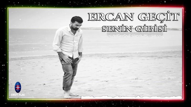 Ercan Geçit Senin Gibisi Yep Yeni Duygusal Slow Damar Şarkılar 2020 Aşk Şarkıları Yeni Çıktı