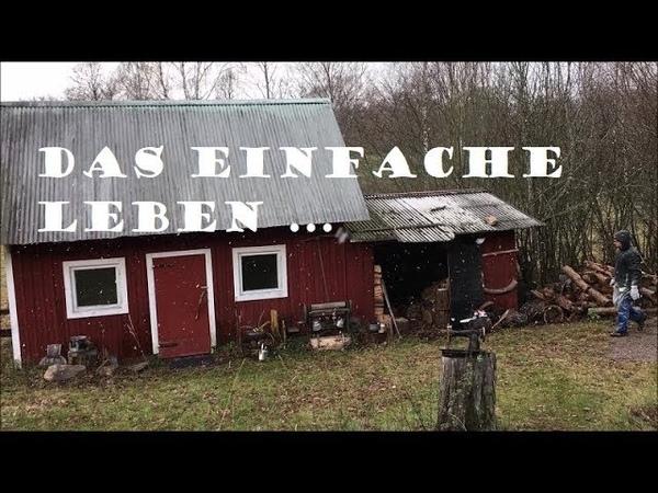 Unser Hof in Schweden - Das einfache Leben