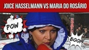 JOICE HASSELMANN VS MARIA DO ROSÁRIO