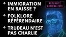 Immigration en baisse? Folklore référendaire Trudeau n est pas Charlie EN DIRECT