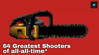 The 64 Greatest Shooters of All-time [gloriousness and peasantry-free]  