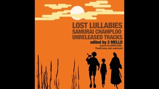 LOST LULLABIES - Samurai Champloo Unreleased Tracks (Edited And Mixed By 2 Mello)