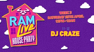 RAMLive House Party - 25/04/20 - 11pm - 12am - DJ Craze