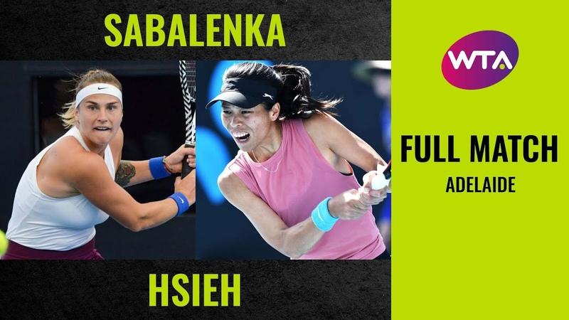 Аделаида 2020 Соболенко Се Шувей Aryna Sabalenka vs Hsieh Su Wei Full Match 2020 Adelaide Round of 32