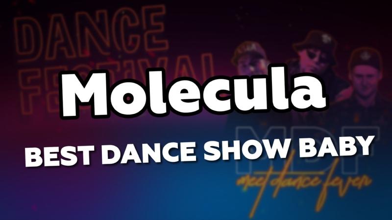 BEST DANCE SHOW BABY Molecula