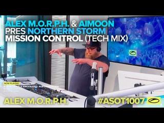 #ASOT1007: Alex . & Aimoon pres Northern Storm - Mission Control