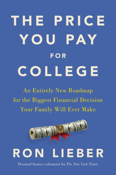 The Price You Pay for College by Ron Lieber