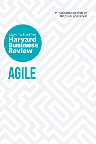 Agile The Insights You Need from Harvard Business Review
