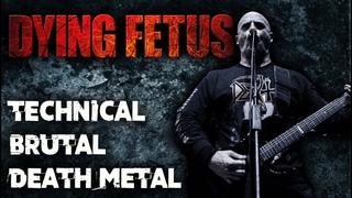 DYING FETUS - Technical Brutal Death Metal Band / Обзор от DPrize