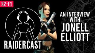 Raidercast S2:E1 - An Interview With Jonell Elliott - Lara Croft Voice Actress