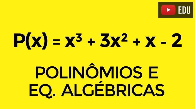 Equações algébricas Aula 1 Redução de grau e Relações de Girard Prof Gui