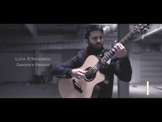 GANGSTAS PARADISE (Coolio Stevie Wonder) - Luca Stricagnoli - Fingerstyle Guitar