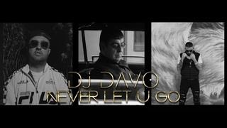 DJ Davo ft. Super Sako & Tatoul Avoyan - Never Let u Go