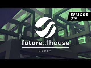 Future Of House Radio 010 - June 2021 Mix