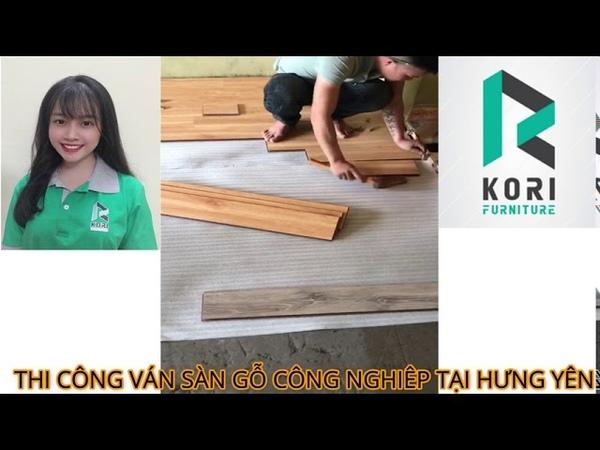 Thi công lắp đặt ván sàn gỗ công nghiệp tại Hưng Yên thợ chuyên nghiệp Kori Furniture