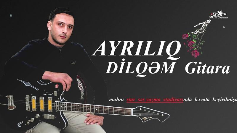 AYRILIQ Dilqem gitara dilqem gitara 2020 yeni ifa gitar music gitar gitara super ifa