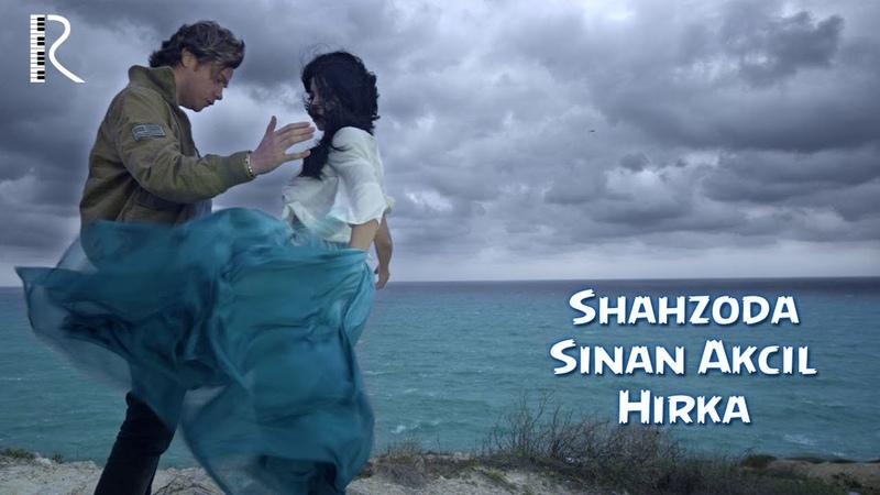 Шахзода | Shahzoda feat Sinan Akçıl - Hırka (Official video) UydaQoling