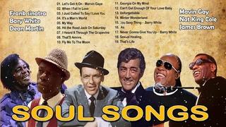 frank sinatra,Bary White,Dean Martin,Mavin Gay,Nat King Cole,James Brown,Al Green