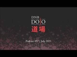 DNB Dojo Podcast #57 - Jul 2021