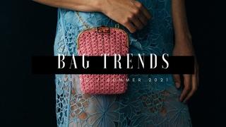Bag Trends - Spring/Summer 2021