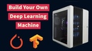 Build your own Deep learning Machine What you need to know