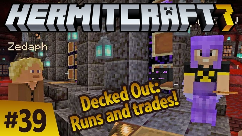 Decked out! Two more runs! Trades with Zedaph ImpulseSV! Hermitcraft 7 ep 39